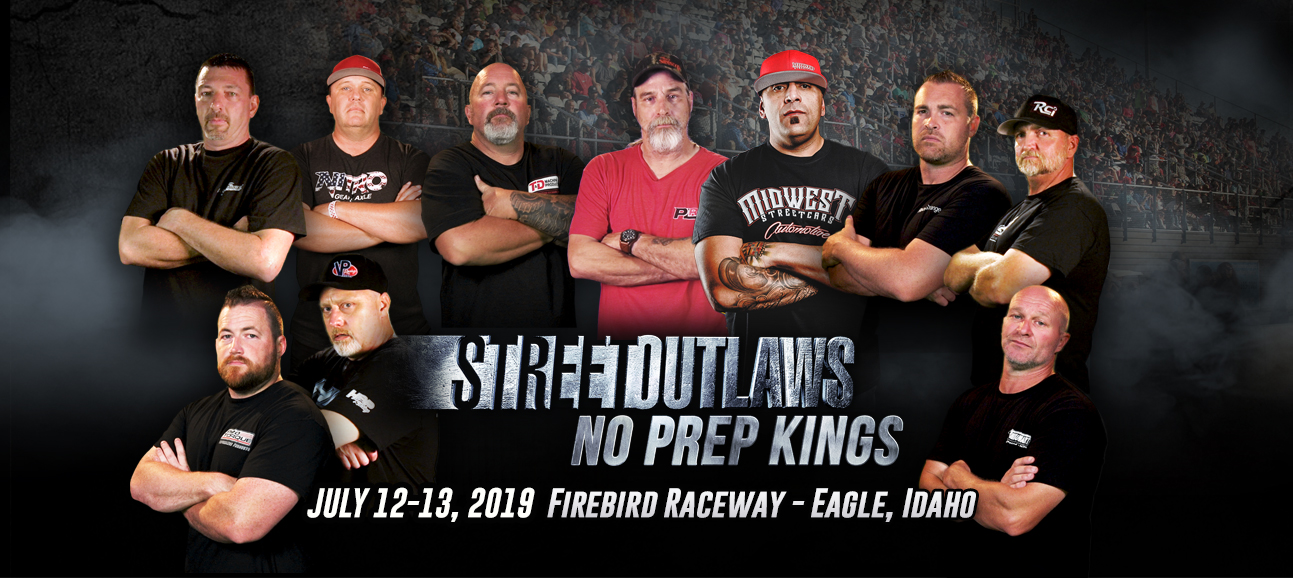 STREET OUTLAWS | NO PREP KINGS | JULY 12-13